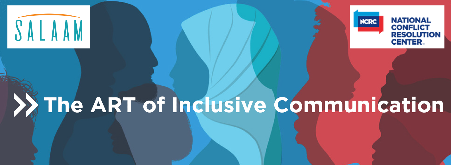 Inclusive communication national conflict resolution center salaam